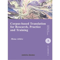 Corpus-Based Translation for Research, Practice and Training