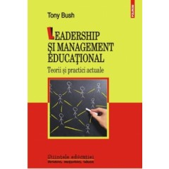 Leadership si management educational. Teorii si practici actuale