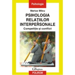 Psihologia relatiilor interpersonale. Competitie si conflict