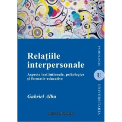 Relatiile interpersonale - aspecte institutionale, psihologice si formativ-educative