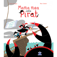 Mama mea este pirat - Karine Surugue - Editura Didactica Publishing House