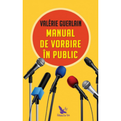 Manual de vorbire in public - Valerie Guerlain - Editura For You