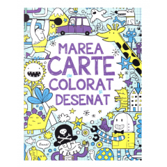 Marea carte de colorat si desenat - James Maclaine, Fiona Watt - Editura Litera