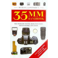 Michael Langford's 35mm Handbook. the Problem-Solving Book of Every Photographic Situation - Michael Langford - Editura Ebury Press