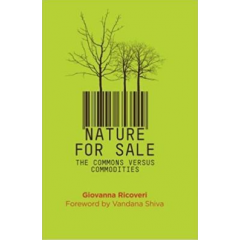 Nature for Sale. The Commons versus Commodities - Giovanna Ricoveri - Editura Pluto Press