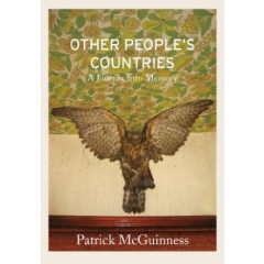 Other People's Countries. A Journey into Memory - Patrick McGuinness - Editura Jonathan Cape