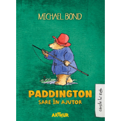 Paddington sare in ajutor - Michael Bond - Editura Arthur