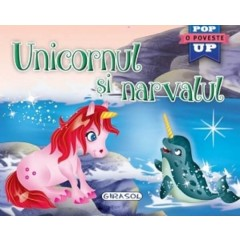Pop-up. Unicornul si narvalul - Editura Girasol