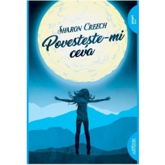 Povesteste-mi ceva - Sharon Creech - Editura Art