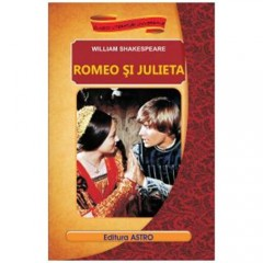 Romeo si Julieta - William Shakespeare - Editura Astro