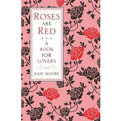 Roses Are Red. A Book for Lovers - Kate Moore - Editura Michael O'Mara Books