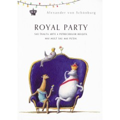 Royal Party - Alexander von Schonburg - Editura Baroque Books & Arts