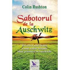 Sabotorul de la Auschwitz - Colin Rushton - Editura For You