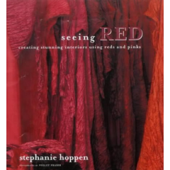 Seeing Red: Creating Stunning Interiors Using Reds and Pinks - Stephanie Hoppen - Editura Cico Books