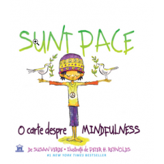 Sunt Pace: O carte despre Mindfulness - Susan Verde, Peter H. Reynolds - Editura Didactica Publishing House