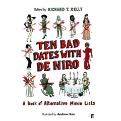 Ten Bad Dates with De Niro. A Book of Alternative Movie Lists - Various - Editura Faber & Faber