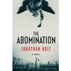 The Abomination - Jonathan Holt - Editura Head of Zeus