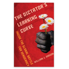 The Dictator's Learning Curve: Inside the Global Battle for Democracy - William J. Dobson - Editura Harvill Secker