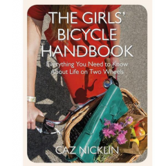 The Girls' Bicycle Handbook - Caz Nicklin - Editura Quercus