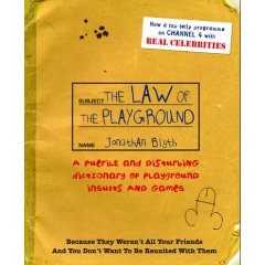 The Law Of The Playground. A puerile and disturbing dictionary of playground insults and games - Jonathan Blyth - Editura Ebury Press