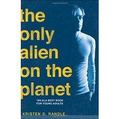 The Only Alien on the Planet - Kristen D. Randle - Editura Sourcebooks