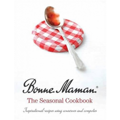 The Seasonal Cookbook. Inspirational recipes using conserves and compotes - Bonne Maman - Editura Simon & Schuster