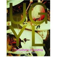 Ugly: The Aesthetics Of Everything - Editura Goodman Fiell