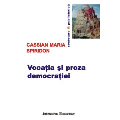 Vocatia si proza democratiei