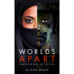 Worlds Apart. A Muslim Girl with the SAS - Azi Ahmed - Editura The Robson Press