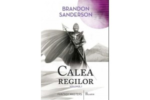 Calea regilor. Arhiva luminii de furtuna. Vol.1 - Brandon Sanderson - Editura Art