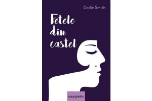 Fetele din castel (I Capture the Castle) - Dodie Smith - Editura Art