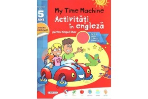 Activitati in engleza + 5 ani - pentru timpul liber + CD audio si benzi desenate + abtibilduri - my time machine - Editura Girasol