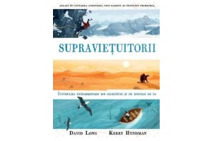 Supravietuitorii (Survivors. Extraordinary Tales from the Wild and Beyond) - David Long, Kerry Hyndman - Editura Art