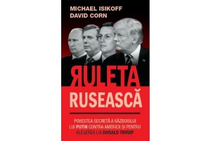 Ruleta ruseasca - Michael Isikoff, David Corn - Editura Rao