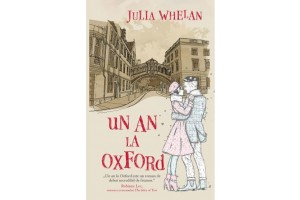 Un an la Oxford (My Oxford Year) - Julia Whelan - Editura Rao