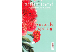 Surorile Spring (The Spring Girls) - Anna Todd - Editura Trei
