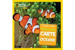 Prima mea carte despre oceane - National Geographic Kids