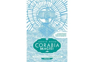 Corabiile insufletite. Corabia magiei Vol 1 (Ship of magic) - Robin Hobb - Editura Nemira