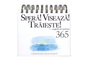 Spera! Viseaza!Traieste!Magnific de optimist 365