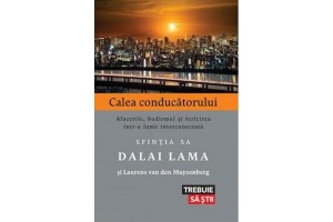 Calea conducatorului / The Leader's Way: Business, Buddhism and Happiness in an Interconnected World