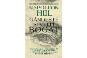 Gandeste si vei fi bogat (Think and Grow Rich) - Napoleon Hill - Editura Litera