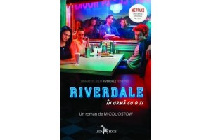 Riverdale. In urma cu o zi (Riverdale: The Day Before) - Micol Ostow - Editura Leda