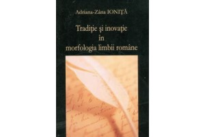 Traditie si inovatie in morfologia limbii romane