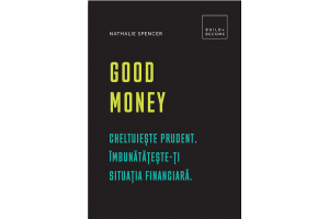 Good money. Cheltuieste prudent. Imbunatateste-ti situatia financiara - Nathalie Spencer - Editura Didactica Publishing House