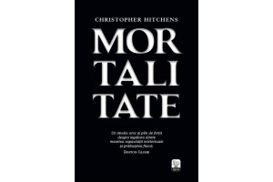 Mortalitate - Christopher Hitchens - Editura Litera