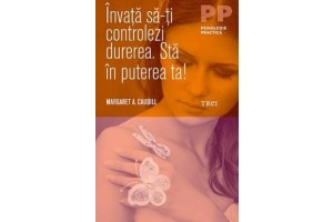 Invata sa-ti controlezi durerea. Sta in puterea ta! / Managing Pain Before It Manages You, 4th Edition