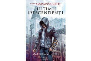 Assassin's Creed. Ultimii descendenti - Matthew J. Kirby - Editura Art