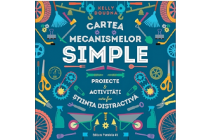 Cartea mecanismelor simple - Kelly Doudna - Editura Paralela 45