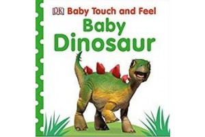 Baby Dinosaur. Baby Touch and Feel - Editura Dorling Kindersley