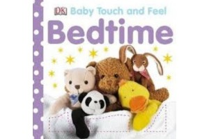 Bedtime. Baby Touch and Feel - Editura Dorling Kindersley